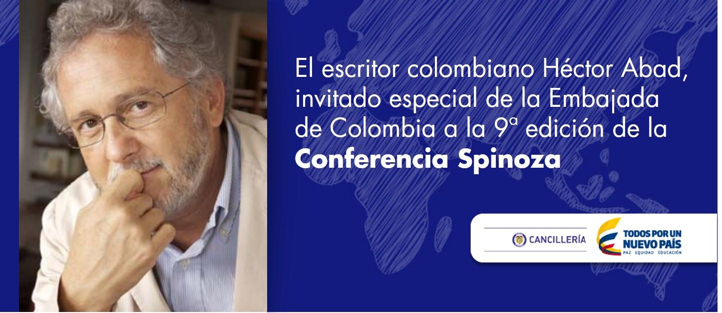 El escritor colombiano Héctor Abad, invitado especial de la Embajada de Colombia a la 9ª edición de la Conferencia Spinoza