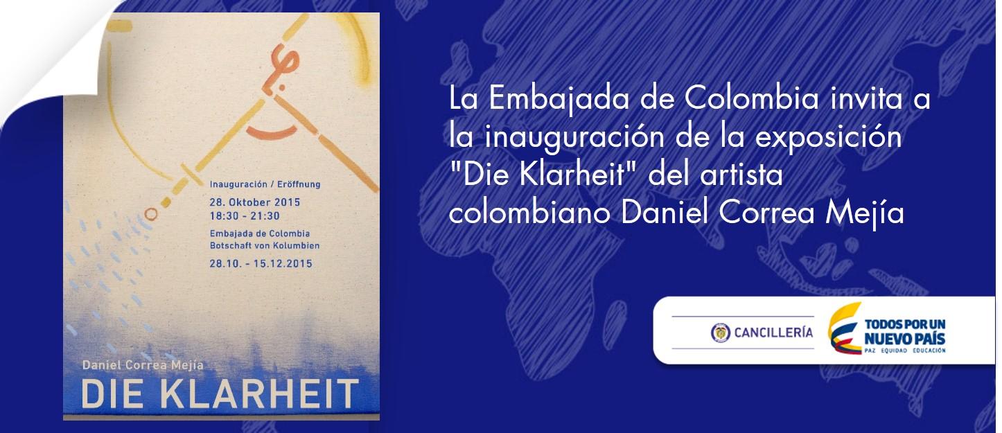 """La Embajada de Colombia invita cordialmente a la inauguración de la exposición """"Die Klarheit"""" del artista colombiano Daniel Correa Mejía"""